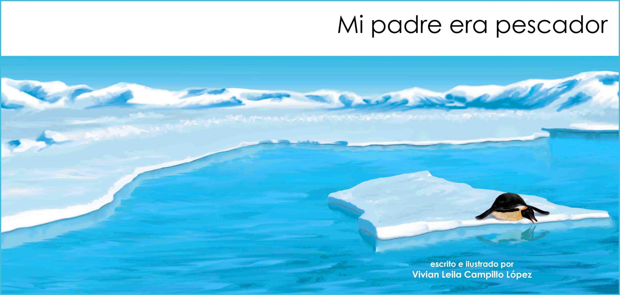 Mi Padre era Pescador Illustrated Album by Vivian Leila Campillo TITLE
