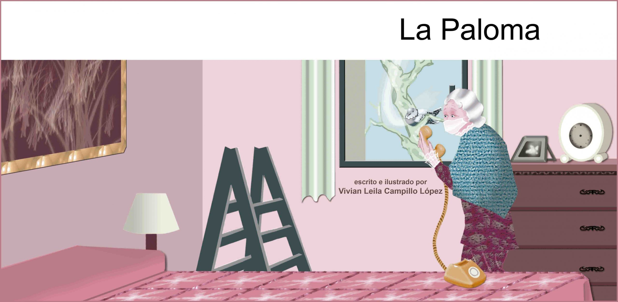 La Paloma Illustrated Album by Vivian Leila Campillo TITLE
